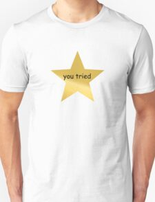 you tried gold star Unisex T-Shirt