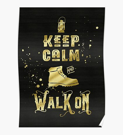 Keep Calm and Walk On Gold Hiking Boot Typography Poster