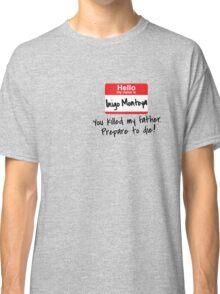 Inigo Montoya - Princess Bride Classic T-Shirt