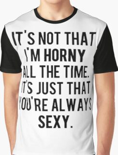 You're Always Sexy Graphic T-Shirt