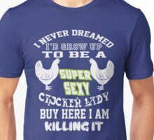 Super sexy chicken Unisex T-Shirt