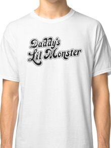 DADDYS LIL MONSTER Classic T-Shirt