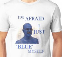 "Arrested Development ""I'm Afraid I Just Blue Myself"" Unisex T-Shirt"