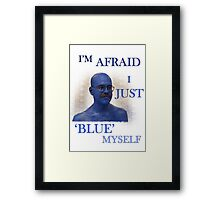 "Arrested Development ""I'm Afraid I Just Blue Myself"" Framed Print"