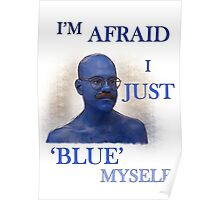 "Arrested Development ""I'm Afraid I Just Blue Myself"" Poster"