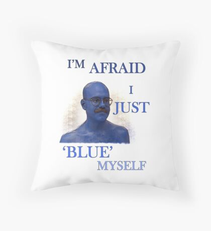 "Arrested Development ""I'm Afraid I Just Blue Myself"" Throw Pillow"