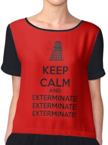 Keep calm and exterminate Chiffon Top
