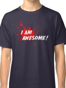 I am Awesome! Classic T-Shirt