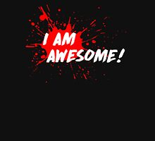 I am Awesome! Unisex T-Shirt