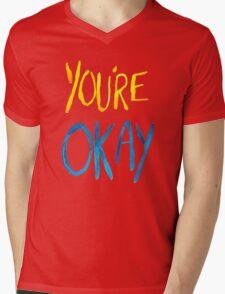 You're Okay Mens V-Neck T-Shirt