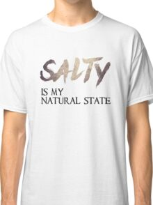 Salty Is My Natural State Classic T-Shirt