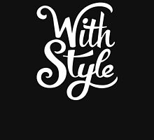 With Style! Cool and Trendy Typography Design Unisex T-Shirt