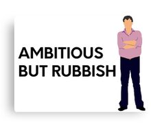 """Ambitious but rubbish"" original design Canvas Print"