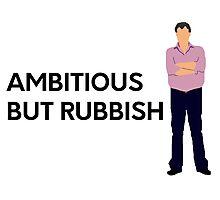 """Ambitious but rubbish"" original design Photographic Print"