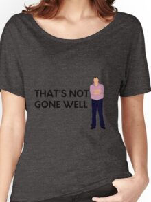 """That's not gone well"" original design Women's Relaxed Fit T-Shirt"