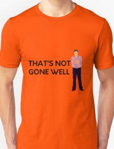 """That's not gone well"" original design Unisex T-Shirt"