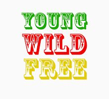 Young Wild Free Unisex T-Shirt