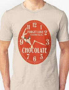 GIVE THE GIFT OF TIME TO THE CHOCOHOLIC IN YOUR LIFE  Unisex T-Shirt