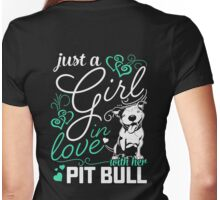 Just A Girl In Love With Her PIT BULL Womens Fitted T-Shirt