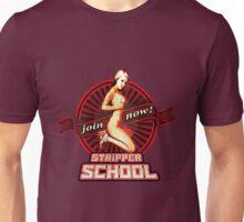 STRIPPER SCHOOL Unisex T-Shirt