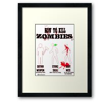 How to kill zombies Framed Print