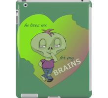 loves me for my brains iPad Case/Skin