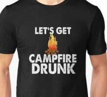 Lets Get Campfire Drunk Shirt Funny Camping Beer Wine Camp Unisex T-Shirt