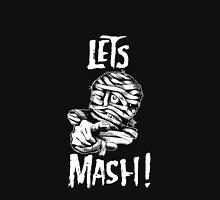 Let's Mash, Mummy! Unisex T-Shirt