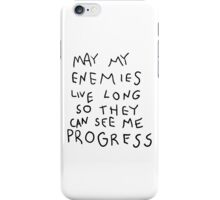 May my Enemies live long iPhone Case/Skin