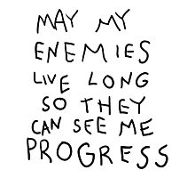 May my Enemies live long Photographic Print