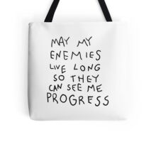 May my Enemies live long Tote Bag