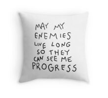 May my Enemies live long Throw Pillow