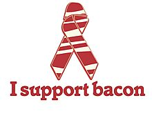I support BACON Photographic Print
