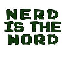 Nerd is the word Photographic Print