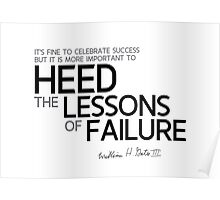 it is more important to heed the lessons of failure - bill gates Poster