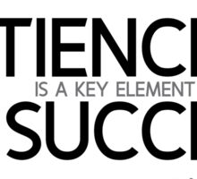patience is a key element of success (v2) - bill gates Sticker