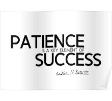 patience is a key element of success (v2) - bill gates Poster