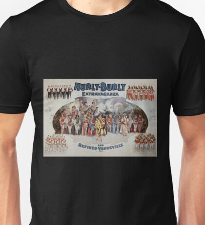 Performing Arts Posters Hurly Burly Extravaganza and Refined Vaudeville 0345 Unisex T-Shirt
