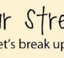 dear stress, lets break up Sticker