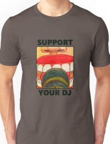 SUPPORT YOUR DJ Unisex T-Shirt