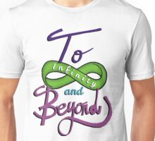 To Infinity and Beyond! Unisex T-Shirt