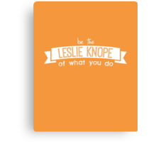 Be the Leslie of What You Do.  Canvas Print