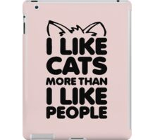 I like cats more than people iPad Case/Skin