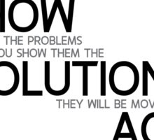 show them the solutions and they will be moved to act - bill gates Sticker
