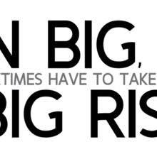 to win big, you sometimes have to take big risks - bill gates Sticker