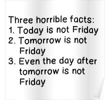 THREE HORRIBLE FACTS: NOT FRIDAY Poster
