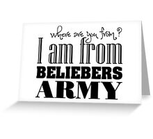 I am From Beliebers Army  Greeting Card