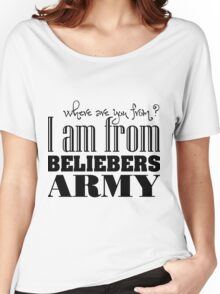 I am From Beliebers Army  Women's Relaxed Fit T-Shirt