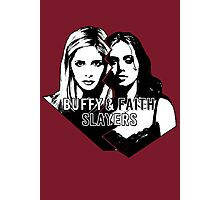 Buffy & Faith: SLAYERS Photographic Print