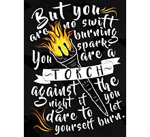 You Are A Torch Against The Night Photographic Print